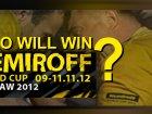 WHO WILL WIN NEMIROFF 2012?