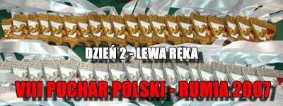 VIII Puchar Polski - Rumia 2007 - Lewa ręka