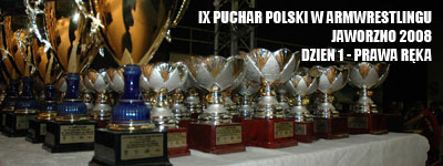 Puchar Polski 2008 - Dzień 1 - Prawa ręka