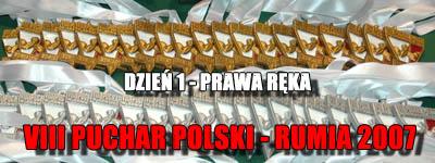 VIII Puchar Polski - Rumia 2007 - Prawa ręka
