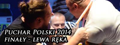 XV Puchar Polski 2014 - lewa ręka - finały