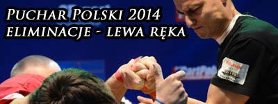 XV Puchar Polski 2014 - lewa ręka - eliminacje